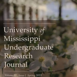 The third volume of the University of Mississippi Undergraduate Research Journal, which spotlights undergraduate research at UM.